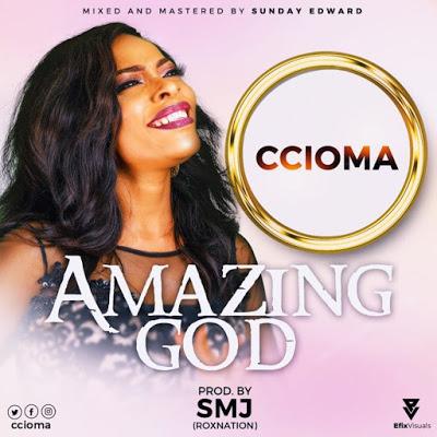 Ccioma - Amazing God Lyrics