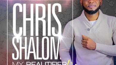 Photo of Chris Shalom – My Beautifier Lyrics