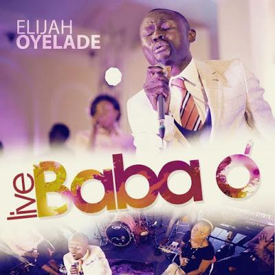 Elijah Oyelade - Baba O Lyrics