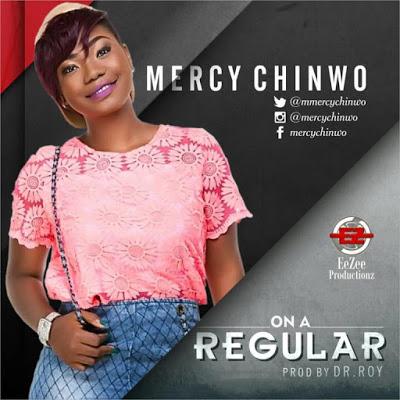 Mercy Chinwo - On a Regular Lyrics