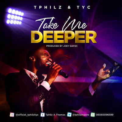 """Take Me Deeper"" Lyrics by Tphilz & TYC"