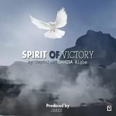 Jephthah Idahosa - Spirit of Victory Lyrics