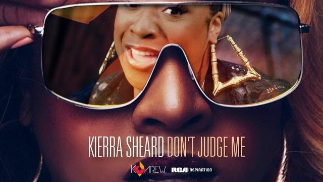 Kierra Sheard - Don't Judge Me Lyrics