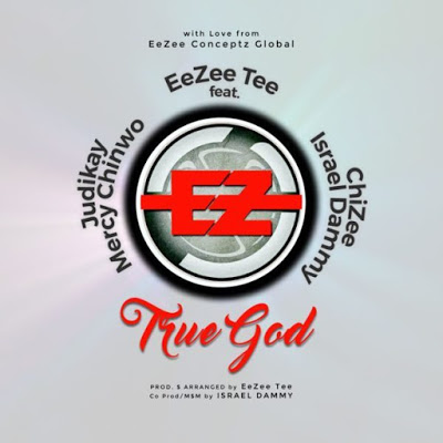 EeZee Tee - True God Lyrics