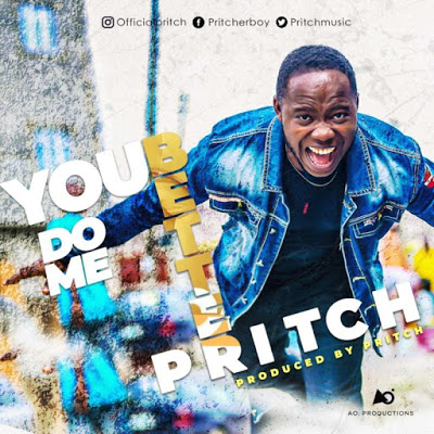You Do Me Better by Pritch Mp3 Download