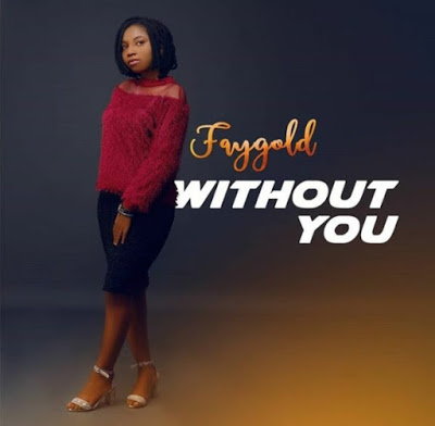 FayGold - Without You Mp3 Download