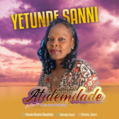Atidemilade by Yetunde Sanni Mp3 Download