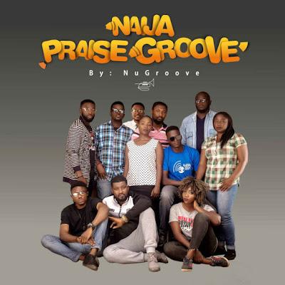 Naija Praise Groove by NuGroove Mp3