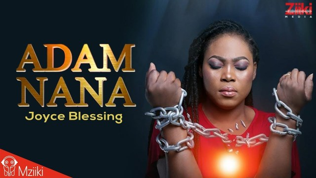 Adam Nana by Joyce Blessing Lyrics + Mp3 Download