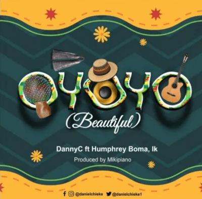 Oyoyo by DannyC ft. Humphrey Boma & Ik Mp3 Download