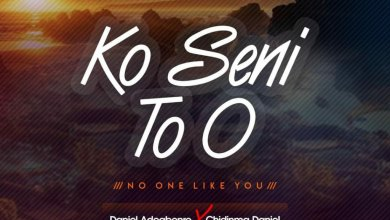 Photo of Daniel Adegbenro – Ko Seni To O Mp3 Download