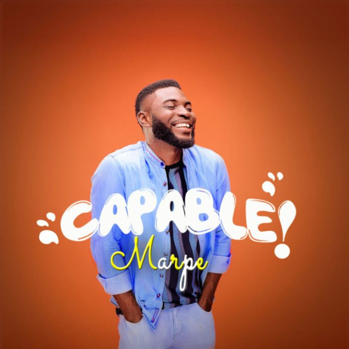 Marpe - Capable Lyrics & Mp3 Download