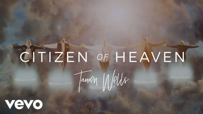 Tauren Wells - Citizen Of Heaven Lyrics & Mp3