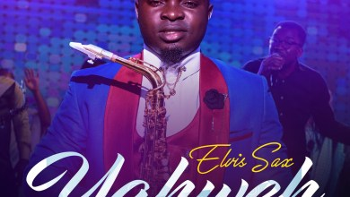Photo of Elvis Sax – Yahweh Mp3 Download