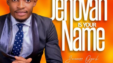 Photo of Success Ogah – Jehovah Is Your Name Mp3