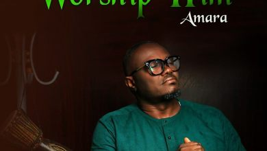 Photo of Amara – Worship Him Mp3 Download