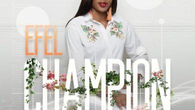Photo of Efel – Champion Mp3 Download