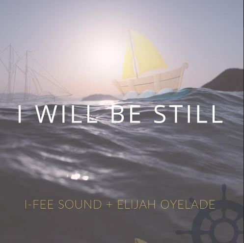 I Fee Sound - I Will Be Still Mp3 Download