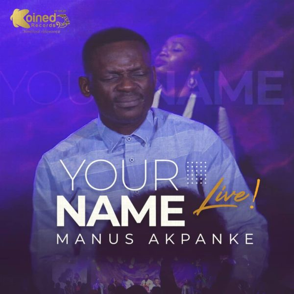 Manus Akpanke - Your Name Lyrics & Mp3 Download