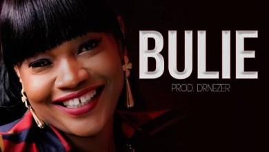 Photo of Dezaya – Bulie Lyrics & Mp3 Download