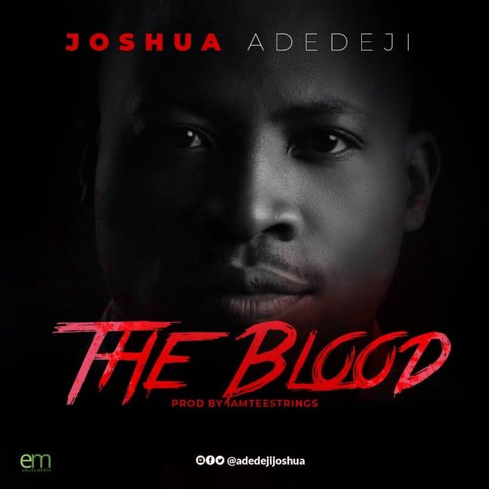 Joshua Adedeji - The Blood