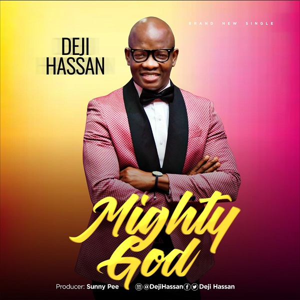 Music: Deji Hassan - Mighty God