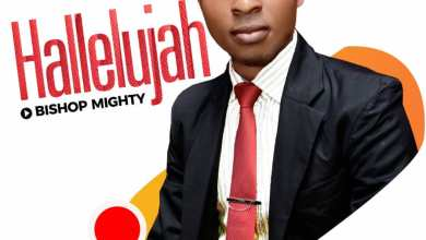 Photo of Bishop Mighty – Hallelujah Mp3 Download