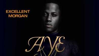 Photo of Excellent Morgan – Aye Lyrics & Mp3 Download