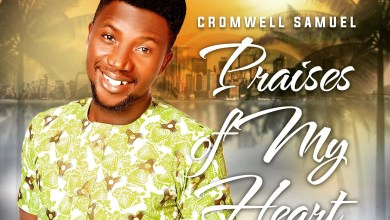 Photo of Cromwell Samuel – Praises of My Heart Mp3 Download