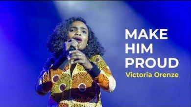 Photo of Victoria Orenze – Make Jesus Proud Mp3 Download