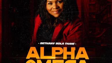 Photo of Bethany Bola Thani – Alpha Omega Mp3 Download