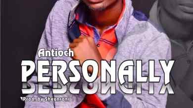 Photo of Antioch – Personally (Lyrics, Mp3 Download)