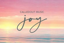 Photo of CalledOut Music – JOY (Mp3 Download)