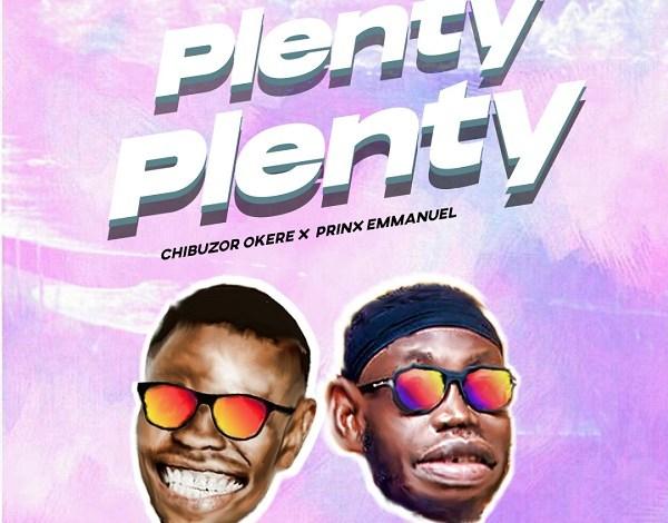 Chibuzor Okere - Plenty Plenty (Lyrics, Mp3)