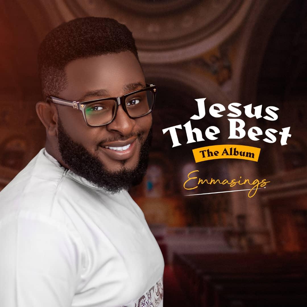 Emmasings - Jesus The Best (New Album)