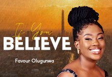Photo of Favour Olugunwa – If You Believe (Lyrics, Mp3 Download)