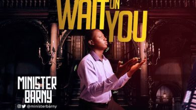 Photo of Minister Barny – Wait On You (Lyrics, Mp3 Download)