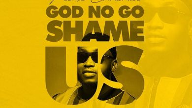 Photo of Prinx Emmanuel – God No Go Shame Us (Alternate Version)