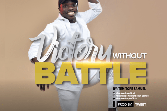 Temitope Samuel - Victory Without Battles (Mp3 Download)