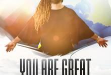 Photo of Uzo Oachi – You Are Great (Lyrics, Mp3 Download)