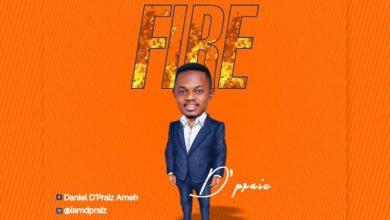 Photo of D'Praiz – Fire (Mp3 Download)