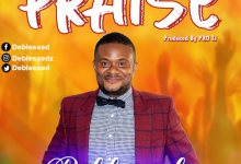 Photo of Deblessed releases Praise (Mp3 Download)