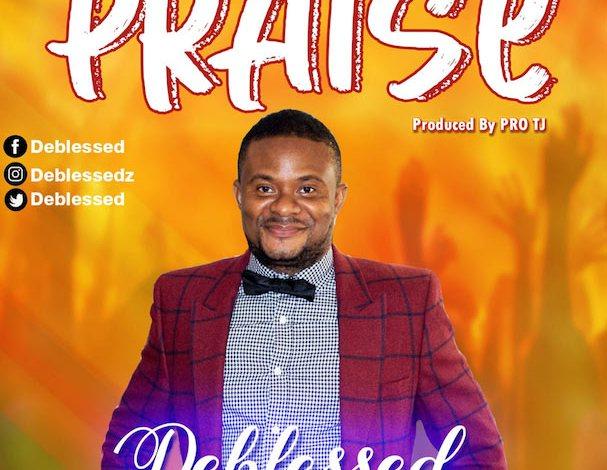 Deblessed releases Praise