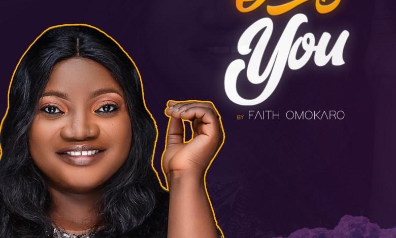Faith Omokaro - Only You (Video, Mp3 Download)