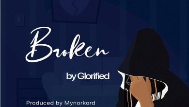 Photo of Glorified – Broken (Lyrics, Mp3 Download)