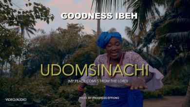 Photo of Goodness Ibeh – Udomsinachi (Lyrics, Mp3)