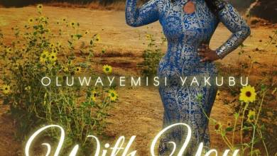 Photo of Oluwayemisi Yakubu – With You (Mp3 Download)