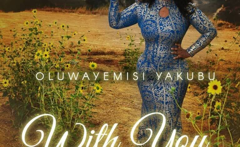 Oluwayemisi Yakubu - With You