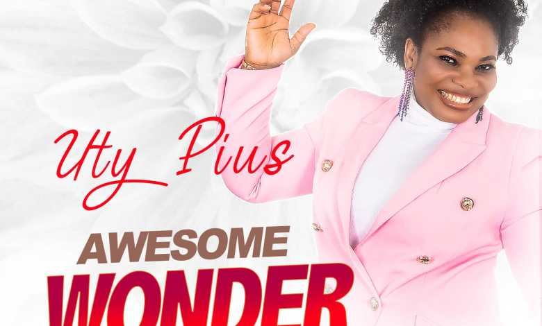 Uty Pius - Awesome Wonder
