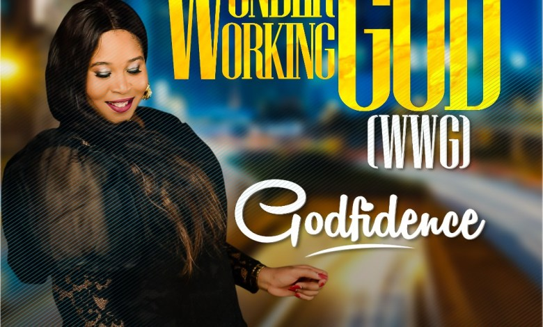 Godfidence - Wonder Working God